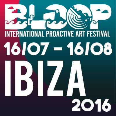 International Proactive Art Festival -BLOOP