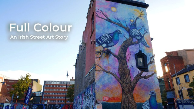 Full Colour: An Irish Street Art Story